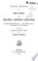 Tres flores del teatro antiguo español