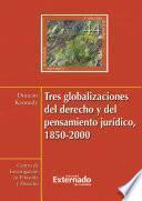 Tres globalizaciones del derecho y del pensamiento jurídico, 1850-2000