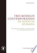 Tres modelos contemporáneos de agencia humana