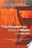 Tres perspectivas sobre el milenio y el más allá