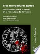 Tres usurpadores godos: Tres estudios sobre la tiranía en el reino visigodo de Toledo