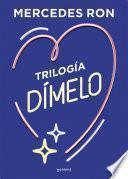Trilogía Dímelo (pack con: Dímelo bajito | Dímelo en secreto | Dímelo con besos)