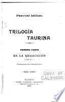 Trilogía taurina: En la redacción.- v.2. En la plaza