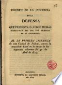 Triunfo de la inocencia en la defensa que presenta D. Jorge Mesias... al tribunal de primera instancia de esta Ciudad de Palma contra la acusación fiscal en la causa de los supuestos alborotos del 30 de Abril de 1813
