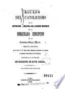 Triunfo del Catolicismo en la definición dogmática del augusto misterio de la Inmaculada Concepción de la Santísima Virgen María