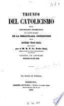 Triunfo del catolicismo en la definicion dogmática del augusto misterio de la Inmaculada Concepcion de la Santísima Vírgen María