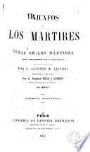 Triunfos de los mártires o vidas de los mártires más célebres de la Iglesia