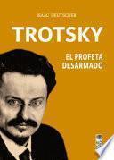 Trotsky, el profeta desarmado