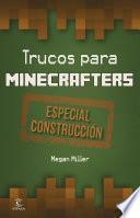 Trucos para minecrafters. Especial Construcción