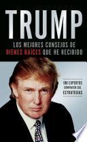 Trump: Los mejores consejos de bienes raíces que he recibido