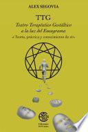 TTG: Teatro Terapeutico Gestaltico a la luz del Eneagrama