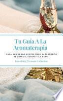 Tu Guía A La Aromaterapia