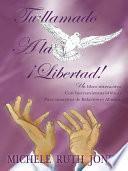 Tu llamado A la Libertad!