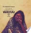 Tü natüjalakat wayuu - Lo que saben los wayuu