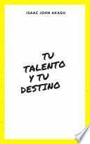 tu Talento y tu Destino