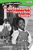 ¡Tú también puedes! Los defensores de los derechos civiles (You Can Too! Civil Rights Champions)