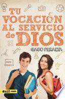 Tu vocación al servicio de Dios