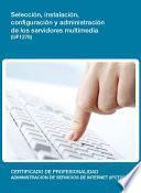 UF1276 - Selección, instalación, configuración y administración de los servidores multimedia