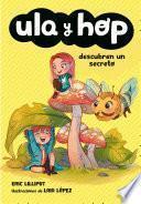 Ula y Hop descubren un secreto (Ula y Hop)