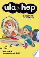 Ula y Hop resuelven un misterio (Ula y Hop)