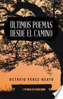 Últimos Poemas Desde El Camino