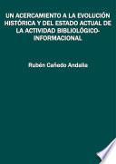Un acercamiento a la evolución histórica y del estado actual de la actividad bibliológico-informacional