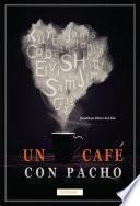 Un café con Pacho