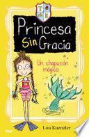 Un chapuzón mágico (Princesa Sin Gracia 3)