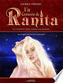 Un Corazón de Ranita. 6° volumen. Las estrellas nunca mueren