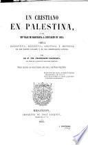 Un cristiano en Palestina, ó, sea un viaje de Barcelona á Jerusalen en 1853