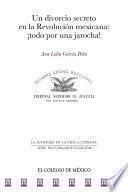 Un divorcio secreto en la revolución Mexicana: