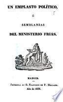 Un emplasto político ó Semblanzas del ministerio Frías