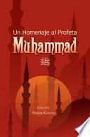 Un Homenaje al Profeta Muhammad