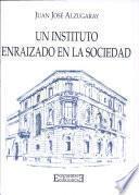 Un Instituto Enraizado en la Sociedad