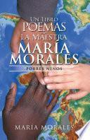 Un Libro De Poemas Por La Maestra María Morales
