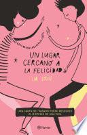 Un lugar cercano a la felicidad (Edición mexicana)