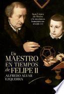 Un maestro en tiempos de Felipe II