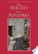 Un mulato en la Alpujarra