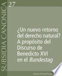 ¿Un nuevo retorno del derecho natural? A propósito del discurso de Benedicto XVI enel Bundestag