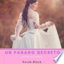 Un Pasado Secreto (La Colección Completa)