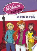 Un robo en París (Serie Rebecca & Friends 1)