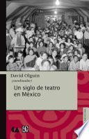 Un siglo de teatro en México