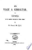 Un viaje a Gibraltar, o sea Defensa de la conducta observada en dicha colonia