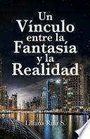 Un Vínculo entre la Fantasía y la Realidad