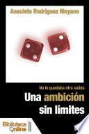 Una ambición sin límites