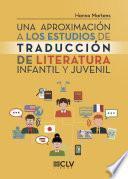 Una aproximación a los estudios de traducción de literatura infantil y juvenil