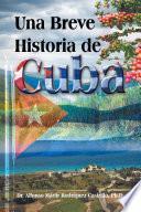 Una Breve Historia de Cuba