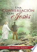 Una Conversación Con Jesús