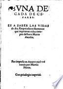 Una Decada de Cesares, es a saber las Vidas de 10 Emperadores Romanos que imperaron enlos tiempos del buen Marco Aurelio