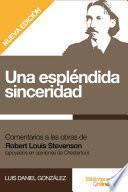 Una espléndida sinceridad: Comentarios a las obras de Robert Louis Stevenson